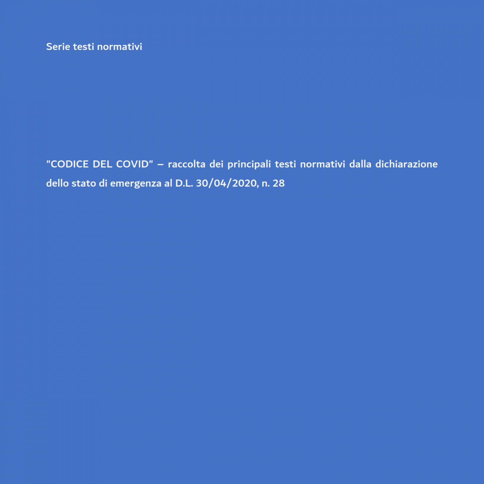 Il codice del COVID-19 aggiornato al D.L. 28/2020 (SOSTITUITO DALLA NUOVA EDIZIONE!)